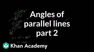 Angles of parallel lines 2   Angles and intersecting lines   Geometry   Khan Academy