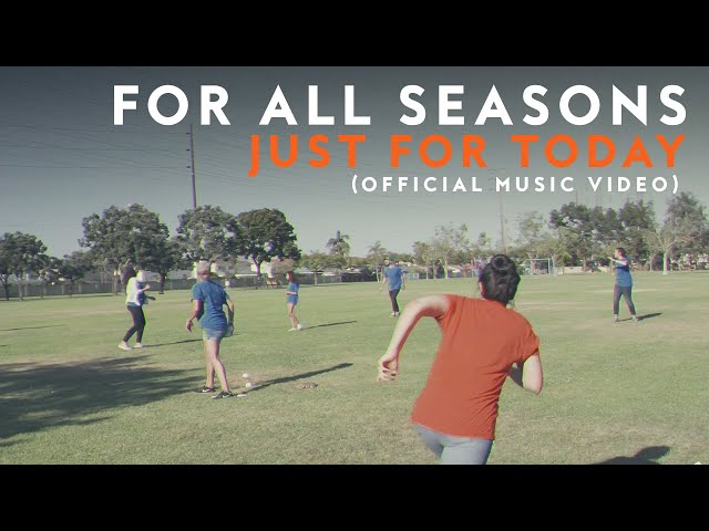 For All Seasons - Just For Today (Official Music Video)