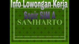 Info Lowongan Kerja Sopir SIM A Bulan April 2014 PT Saniharto Enggalharjo