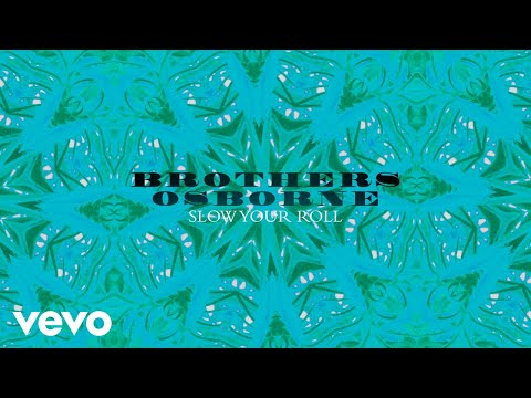 Brothers Osborne - Slow Your Roll (Audio)