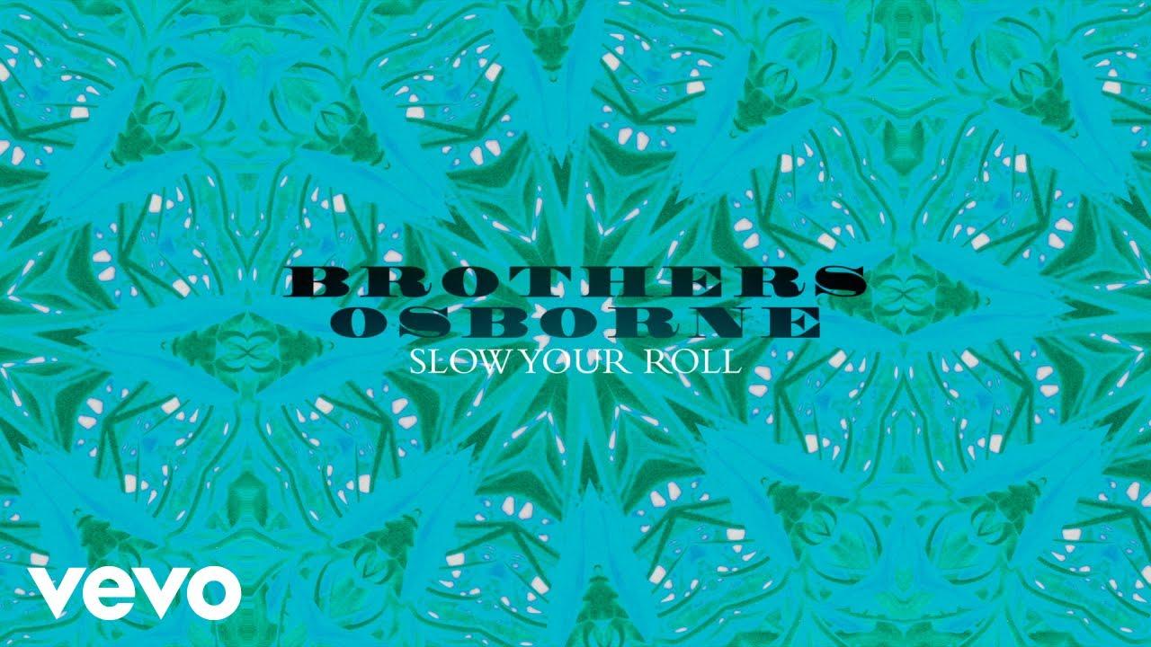 brothers-osborne-slow-your-roll-official-audio-brothersosbornevevo