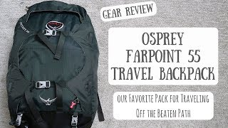 Osprey Farpoint 55 Travel BackpackOur Favorite Pack When Traveling Off the Beaten Path