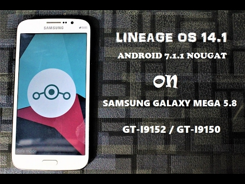 Lineage OS 14.1 (7.1.1) on Galaxy Mega (All variants) (Both 5.8 & 6.3)
