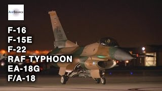 F-16, F-15E, F-22, RAF Typhoon, EA-18G, Australian F/A-18 Night Operations & Take-offs