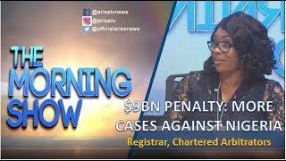 9bn Penalty More revelations of cases against Nigeria - Registrar Chartered Arbitrators