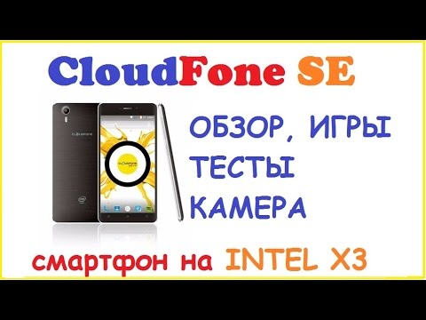 Cloudfone обзор смартфона на INTEL X3 Плюсы и минусы, Тесты и примеры