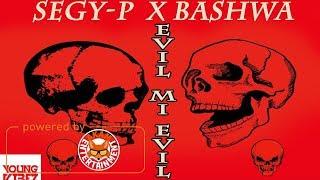 Segy P Ft. Bashwa - Evil Wi Evil - September 2017