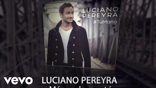 Luciano Pereyra - Más Nada Que Tú (Lyric Video)