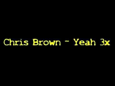 Chris Brown - Yeah 3x   Official Lyrics On Screen   HQ/HD