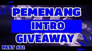 PEMENANG INTRO GIVEAWAY - ( INTRO GIVEAWAY PART #02 )