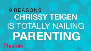 9 Reasons Chrissy Teigen Is Totally Nailing Parenting | Parents