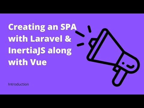 Introduction - A single page application with Laravel using Inertia JS and Vue JS thumbnail