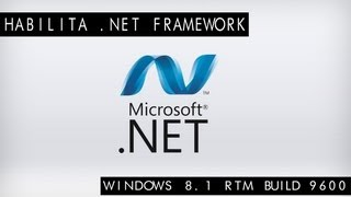 [Minitutorial]Habilita Net Framework 3.5 3.0 2.0 windows 8.1 Pro RTM Build 9600