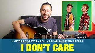 Ed Sheeran & Justin Bieber - I Don't Care Accordi Chitarra e Pennata