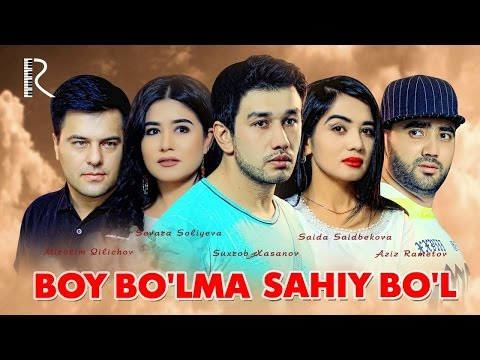 Boy bo'lma sahiy bo'l (o'zbek film) | Бой булма сахий бул (узбекфильм)