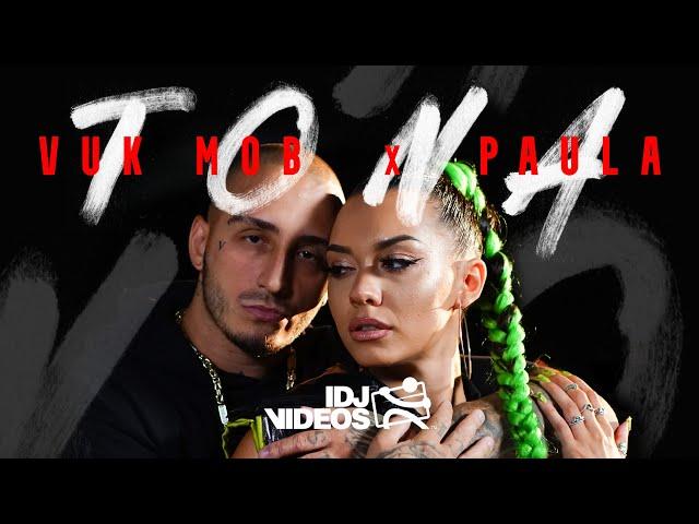 VUK MOB X PAULA - TONA (OFFICIAL VIDEO)