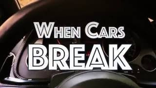 When Cars Break