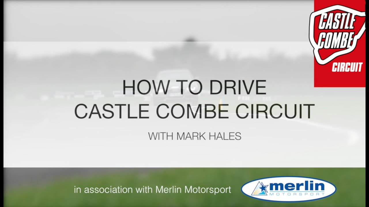 Castle combe circuit ' how to drive' guide (complete version) by.