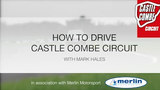 Castle Combe Circuit ' How to Drive' guide (complete version) by racing expert Mark Hales