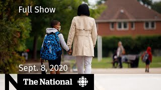 CBC News: The National | Sept. 8, 2020 | Joy, anxiety over back to school; B.C. renews restrictions