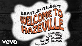 Brantley Gilbert Welcome To Hazeville Audio.mp3