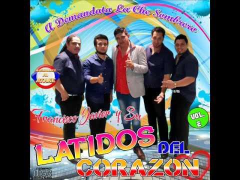 FRANCISCO JAVIER Y SU LATIDOS DEL CORAZON - VOL.2 CD COMPLETO (POLKAS) LO MAS NUEVO...!! 2016