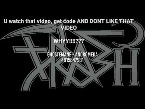 Ghostemane Andromeda Rare Roblox Id Youtube