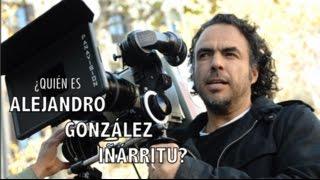 ¿Quién es Alejandro González Iñárritu?