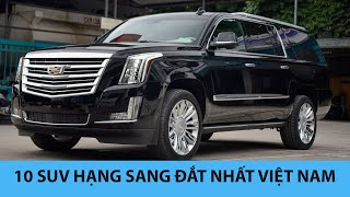 Top 10 SUV hạng sang ĐẮT NHẤT Việt Nam 2020 - Top 10 Most Expensive SUVs in Vietnam