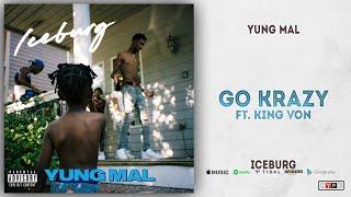 Yung Mal - Go Krazy Ft. King Von (Iceburg)