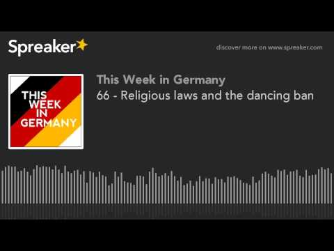 66 - Religious laws and the dancing ban