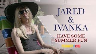 Jared Kushner and Ivanka Trump Have Some Summer Fun