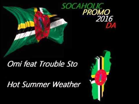 [Mas Domnik 2016] Omi ft Trouble Sto - Hot Summer Weather - Dominica Calypso 2016