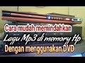 - CARA MUDAH MEMINDAHKAN LAGU MP3 DI HP MEMORY HP DENGAN MENGGUNAKAN DVD