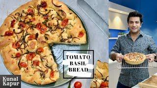 How to Make Bread | Tomato Basil Focaccia Bread | Kunal Kapur Baking Bread Recipes घर पर ब्रेड बनाए