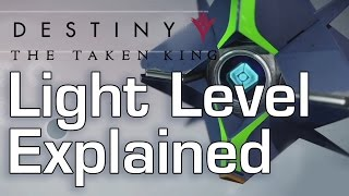 New Light Level Explained - Destiny:The Taken King Official Breakdown