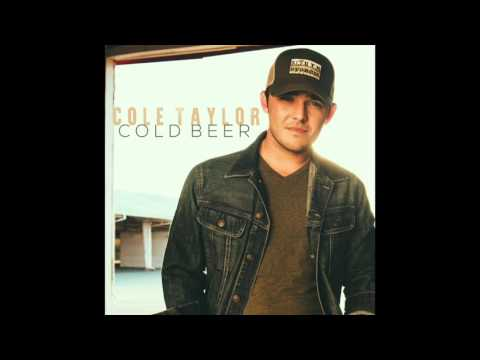 Cole Taylor - Cold Beer (Official Audio)