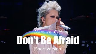 Gambar cover [Short Version] Don't Be Afraid | 25th L'Anniversary LIVE