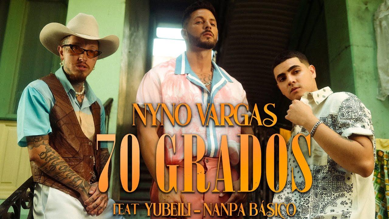 Nyno Vargas - 70 Grados feat. Nanpa Básico & Yubeili (Videoclip Oficial)