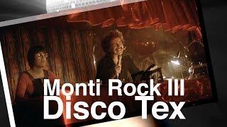 MONTI ROCK III/DISCO TEX/DJ SAT NIGHT FEVER/STILL PERFORMING