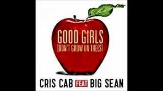 Cris Cab feat. Big Sean - Good Girls (Don't Grow On Trees)