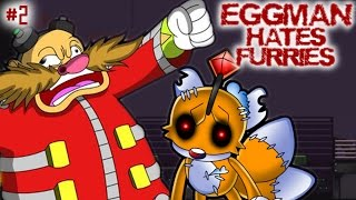 EGGMAN HATES FURRIES - Part 2 - THE TAILS DOLL?!