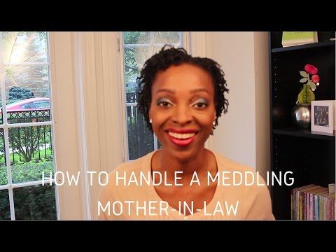 Marriage Advice - How To Handle A Meddling Mother-In-Law