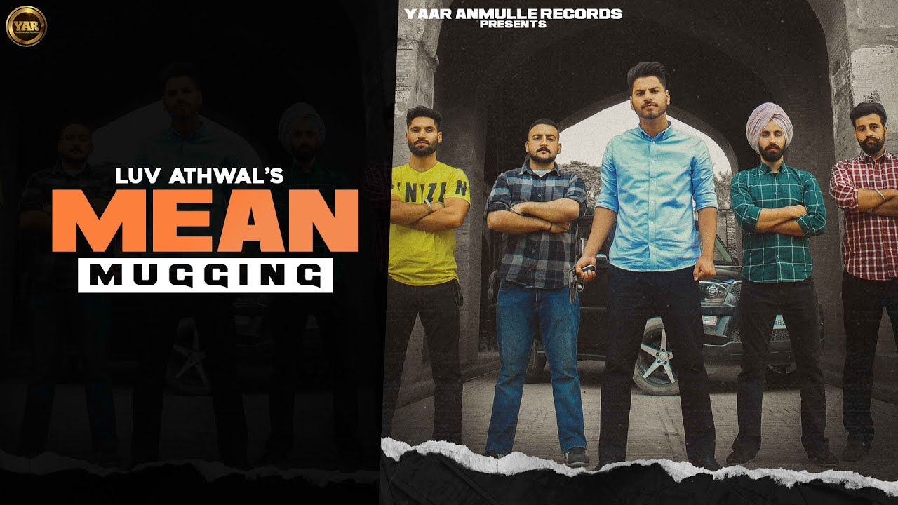 Mean Mugging (Official Video) Luv Athwal || Yaar Anmulle Records || Latest Punjabi Song 2020
