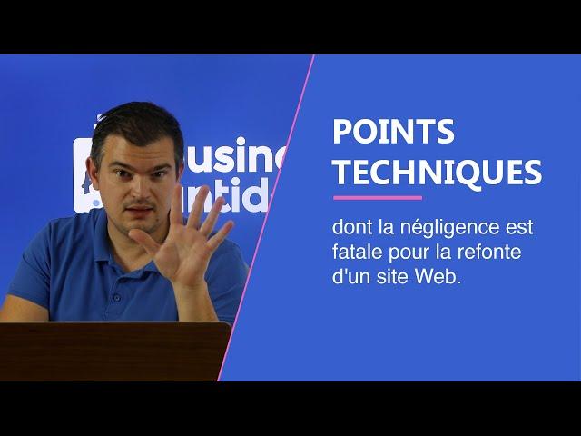Les points techniques dont la négligence est fatale pour la refonte d'un site Web
