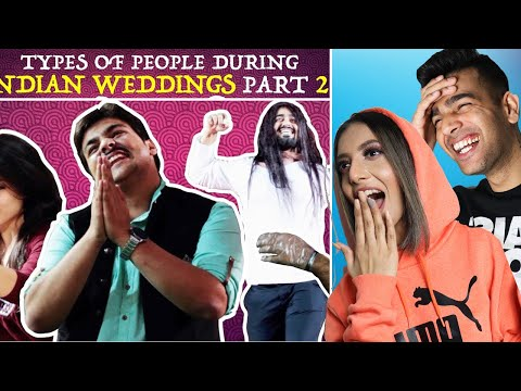 ME AND MY GIRLFRIEND REACT ON TYPES OF PEOPLE DURING INDIAN WEDDINGS PART 2 FT ASHISH CHANCHLANI