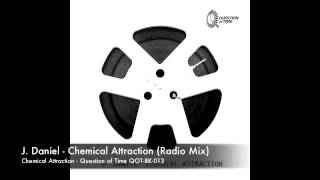 J. Daniel - Chemical Attraction (Radio Version)