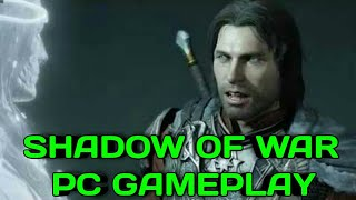 SHADOW OF WAR PC GAMEPLAY- FIRST RUN (1080P 60FPS)