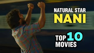 Natural Star Nani Top 10 Movies   Performance Wise    GangLeader Teaser    Thyview