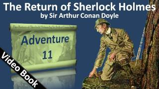 Adventure 11 - The Return of Sherlock Holmes by Sir Arthur Conan Doyle(11: The Adventure of The Missing Three-Quarter. Classic Literature VideoBook with synchronized text, interactive transcript, and closed captions in multiple ..., 2011-06-15T04:51:42.000Z)